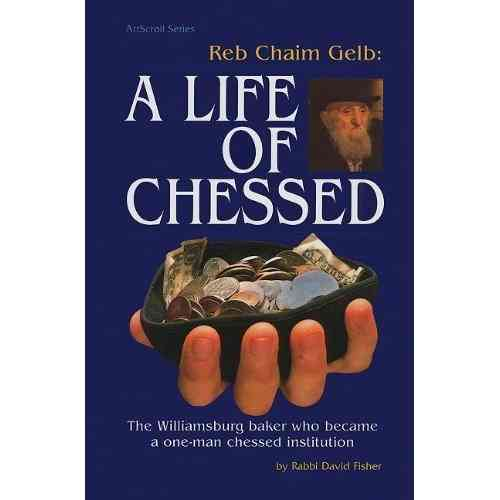 Reb Chaim Gelb: A Life of Chessed