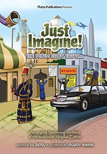 Just Imagine - the Purim Story Today